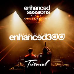Enhanced Sessions 413 celebrating Enhanced 300 with Tritonal