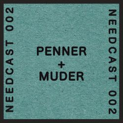 Needcast 002 Penner+Muder