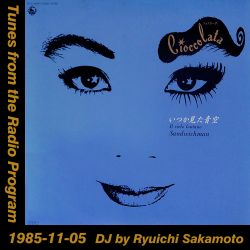 Tunes from the Radio Program, DJ by Ryuichi Sakamoto, 1985-11-05 (2019 Compile)