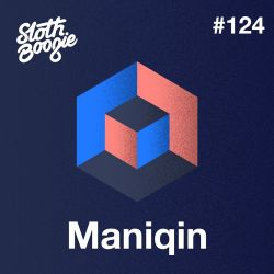 SlothBoogie Guestmix #124  - Maniqin