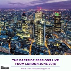 The Eastside Sessions Live From London - June 2018