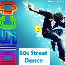 80s Street Disco Dance Mix by d e e j a y j o s e
