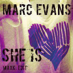 Marc Evans - She Is (MaxK: Bootleg)