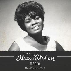 THE BLUES KITCHEN RADIO: Monday 21st Jan 2019