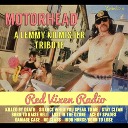 RED VIXEN RADIO: LEMMY KILMISTER TRIBUTE Episode 12