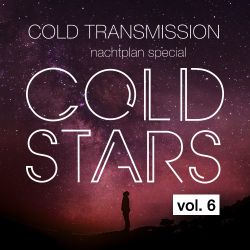 """COLD TRANSMISSION presents """"COLD STARS VOL. 6"""" Nachtplan Special"""