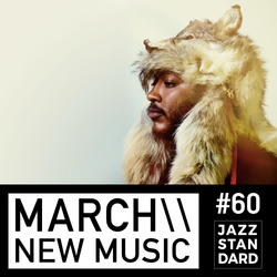 Jazz Standard \\ March New Music
