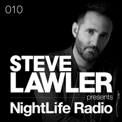Steve Lawler presents NightLIFE Radio - Show 010