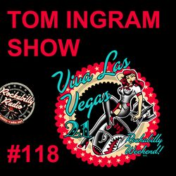 Tom Ingram Show #118