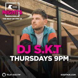 DJ S.K.T - Thursday Night Kiss FM UK (feat. Hot Since 82)