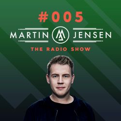 Martin Jensen Radio Show #005 - May 2018