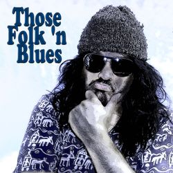 Those Folk 'n Blues