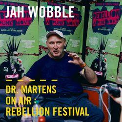 Jah Wobble (Live)   Dr. Martens On Air : Rebellion Festival