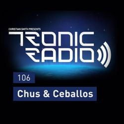 Tronic Podcast 106 with Chus & Ceballos