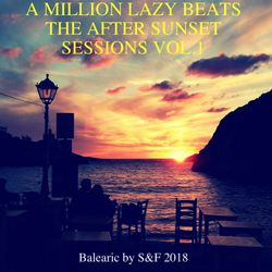 """""""A Million Lazy Beats"""" - The After Sunset Balearic Sessions vol.1"""