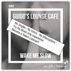 Guido's Lounge Cafe Broadcast 0382 Wake Me Slow (Select)