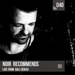 Noir Recommends 040 // Live from Bali (Jenja)