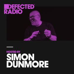 Defected Radio Show presented by Simon Dunmore - 25.05.18