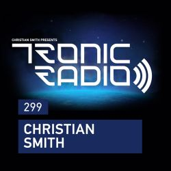 Tronic Podcast 299 with Christian Smith