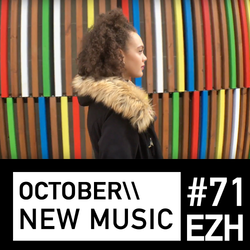 EZH \\ October New Music ft Makaya McCraven, Fringe Character and Mali Hayes