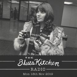 THE BLUES KITCHEN RADIO: 18th November 2019