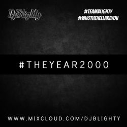 @DJBlighty - #TheYear2000 (Throwback mix featuring some of the biggest urban music of the year 2000)