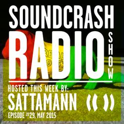 Soundcrash Radio Show - Episode 29 - May 2015 - Sattamann-Real Roots