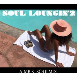 Soul Lounging' 2 [ A Mr.K. Soulmix ]