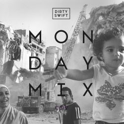 #MondayMix 204 by @dirtyswift - « Summertime Edition » 29.May.2017 (Live Mix)