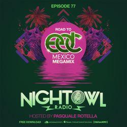 Night Owl Radio 077 ft. the Road to EDC Mexico 2017 Mega-Mix