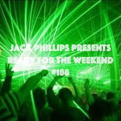 Jack Phillips Presents Ready for the Weekend #188