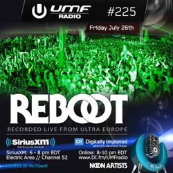 UMF Radio 225 - Reboot (Recorded Live at Ultra Europe)