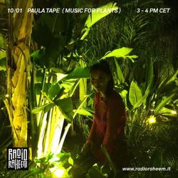 Paula Tape - Music for Plants ep.3 (Live on Radio Raheem)