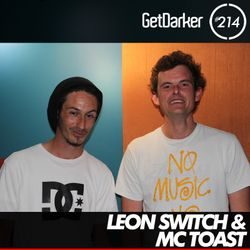 Leon Switch & MC Toast - GetDarker Podcast 214