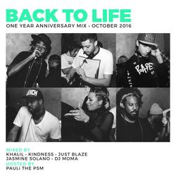 Back To Life One Year Anniversary Mix with Khalil + Kindness + Just Blaze + Jasmine Solano + Dj Moma