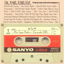 MIX TAPE RADIO   EPISODE 080