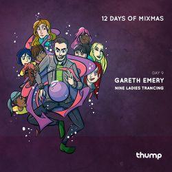 12 Days Of Mixmas - Day 9 - Nine Ladies Trancing - Gareth Emery