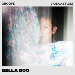 Groove Podcast 252 - Bella Boo