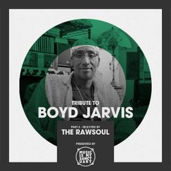 "The RAW HOUSE SUPREME Show - #206 ""Tribute To Boyd Jarvis, Pt. 2"" (Hosted by The RawSoul)"