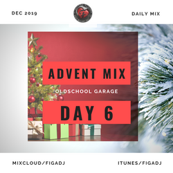2019 ADVENT MIX - DAY 6 - OLDSCHOOL GARAGE