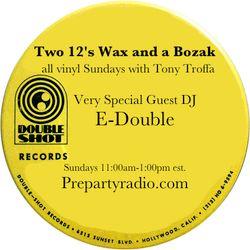 Two 12s, Wax and a Bozak with Tony Troffa and E Double 4-15-18 Edition