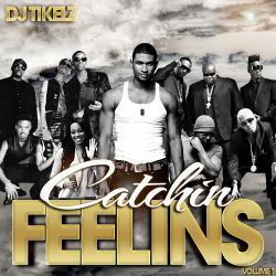 DJ Tikelz - Catchin Feelins v1