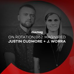 On Rotation 062: Justin Cudmore & J. Worra