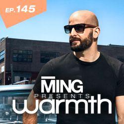 MING Presents Warmth Episode 145