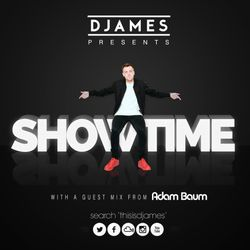 DJames Presents Showtime (Episode 10)