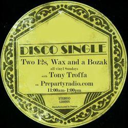 Two 12s, Wax and a Bozak with Tony Troffa 6-17-18