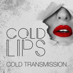 """COLD TRANSMISSION presents """"COLD LIPS"""" 10.05.18 (no. 31)"""