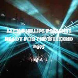 Jack Phillips Presents Ready for the Weekend #075