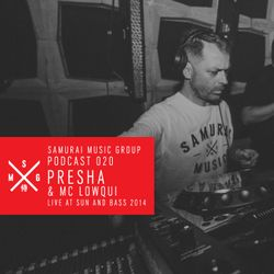 Presha & MC LowQui - Samurai Music Official Podcast 20.0