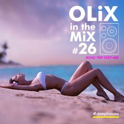 OLiX in the Mix #26 Road Trip Deep Mix